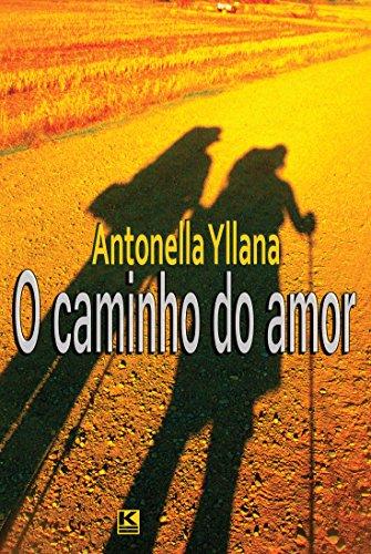 capa do livro 'O caminho do amor' de Antonella Yllana - Edição portuguesa