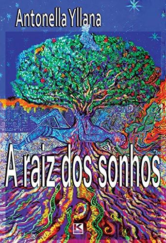 capa do livro 'A raiz dos sonhos' de Antonella Yllana - Edição portuguesa
